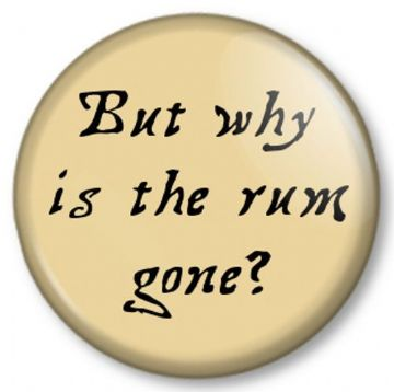 But why is the rum gone? Pinback Button Badge Pirates of the Caribbean Quote Movies Jack Sparrow